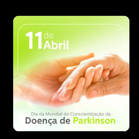 11 de Abril: Dia da Mundial de Conscientização da Doença de Parkinson